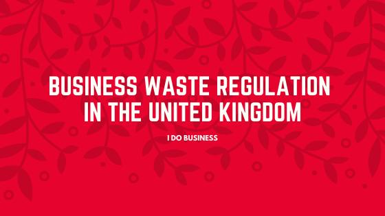 Business Waste Regulation in United Kingdom