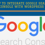 How to integrate Google Search Console with WordPress