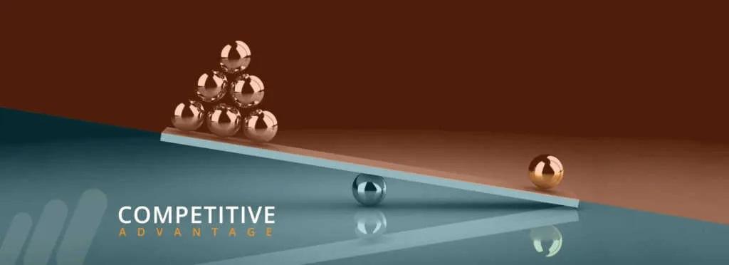 Define your competitive Advantage
